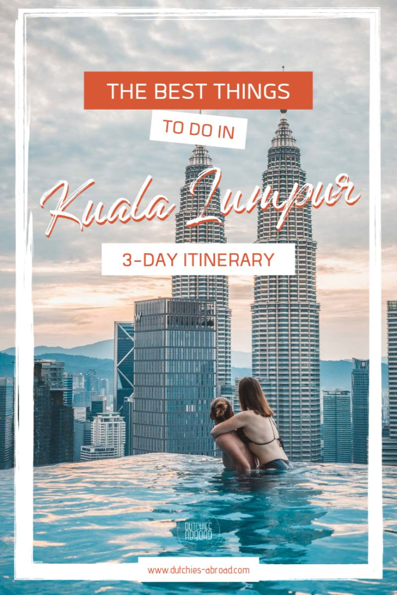 The best things to do in Kuala Lumpur - 3 day itinerary