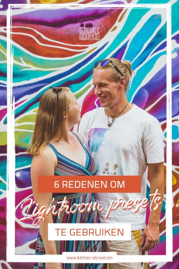 Dutchies Abroad - 6 redenen om lightroom presets te gebruiken