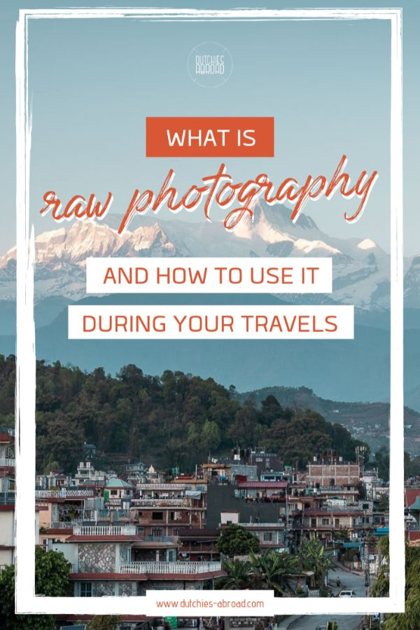 What is raw photography and how to use it during your travels