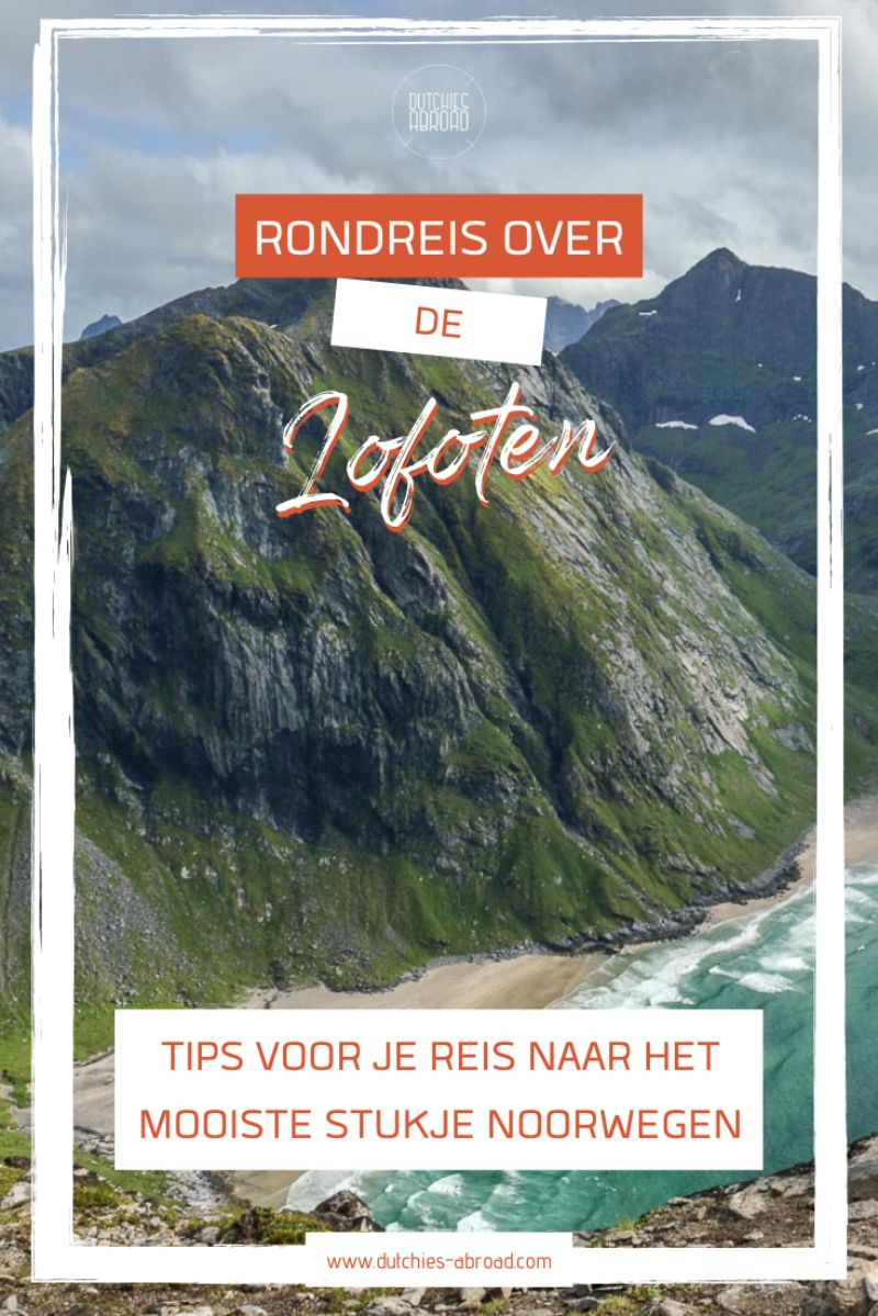 Dutchies Abroad Highlights, tips en inspiratie voor een reis over de Lofoten